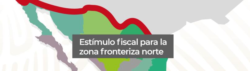 Estimulo fiscal zona fronteriza norte.png